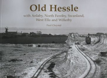 Old Hessle - with Anlaby, North Ferriby, Swanland, West Ella and Willerby, by Paul Chrystal